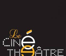 Le Ciné Théâtre