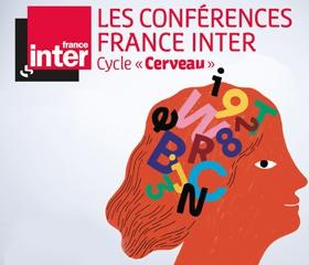 Les secrets de notre mémoire - Conférence France Inter